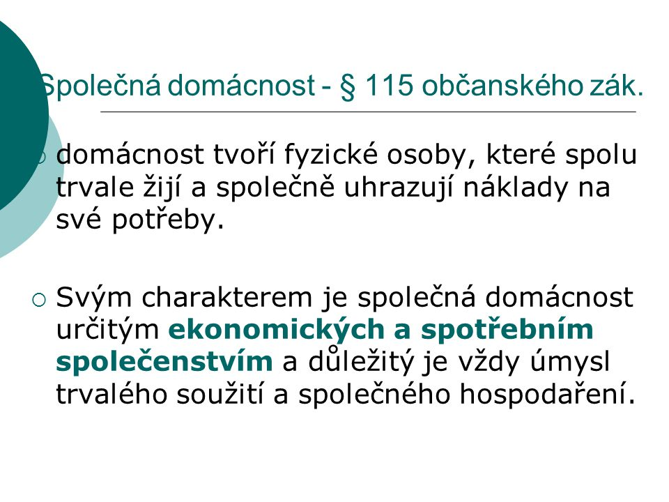 Společná domácnost - § 115 občanského zák.
