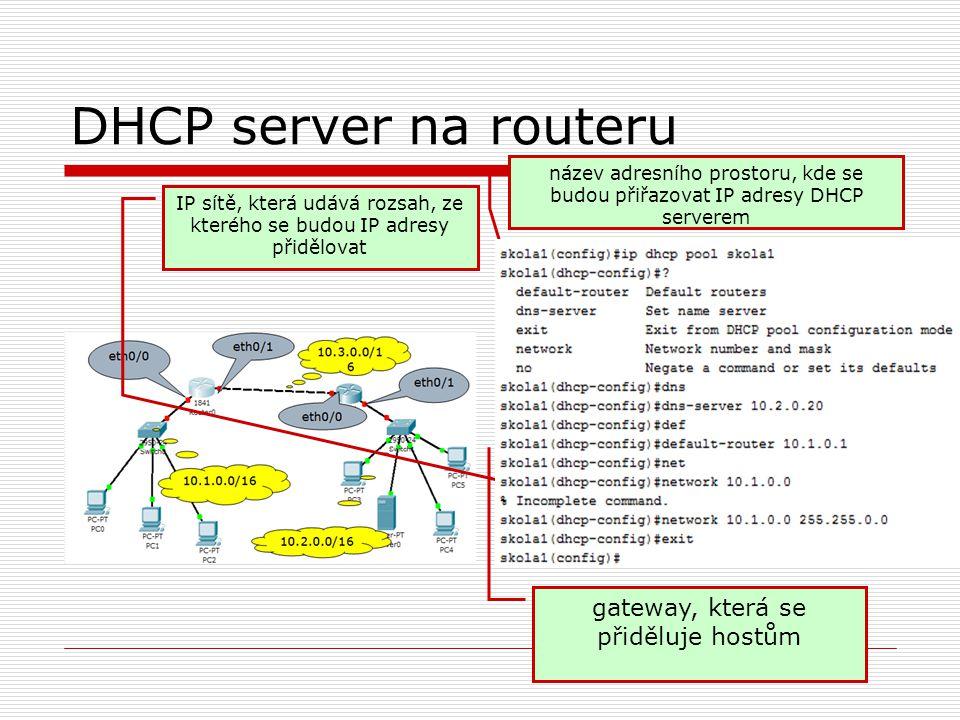 DHCP server na routeru gateway, která se přiděluje hostům
