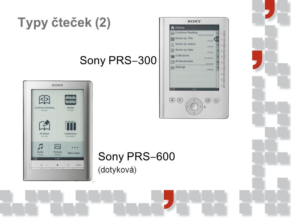 Typy čteček (2) Sony PRS‒300 Sony PRS‒600 (dotyková)