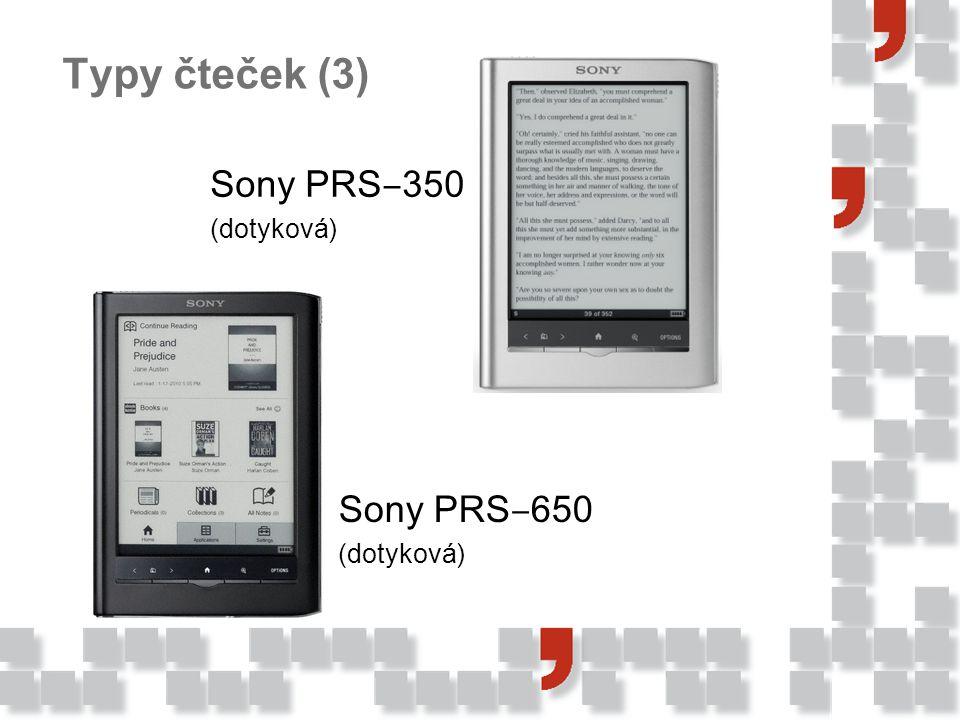 Typy čteček (3) Sony PRS‒350 (dotyková) Sony PRS‒650 (dotyková)