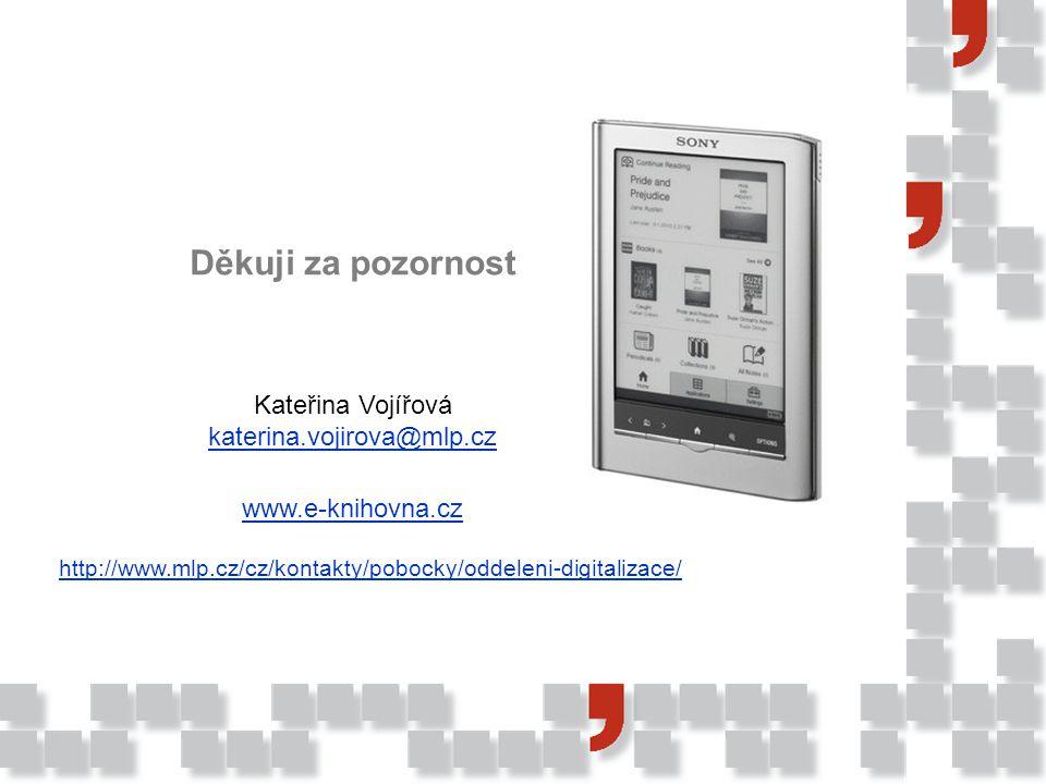 Děkuji za pozornost Kateřina Vojířová katerina.vojirova@mlp.cz