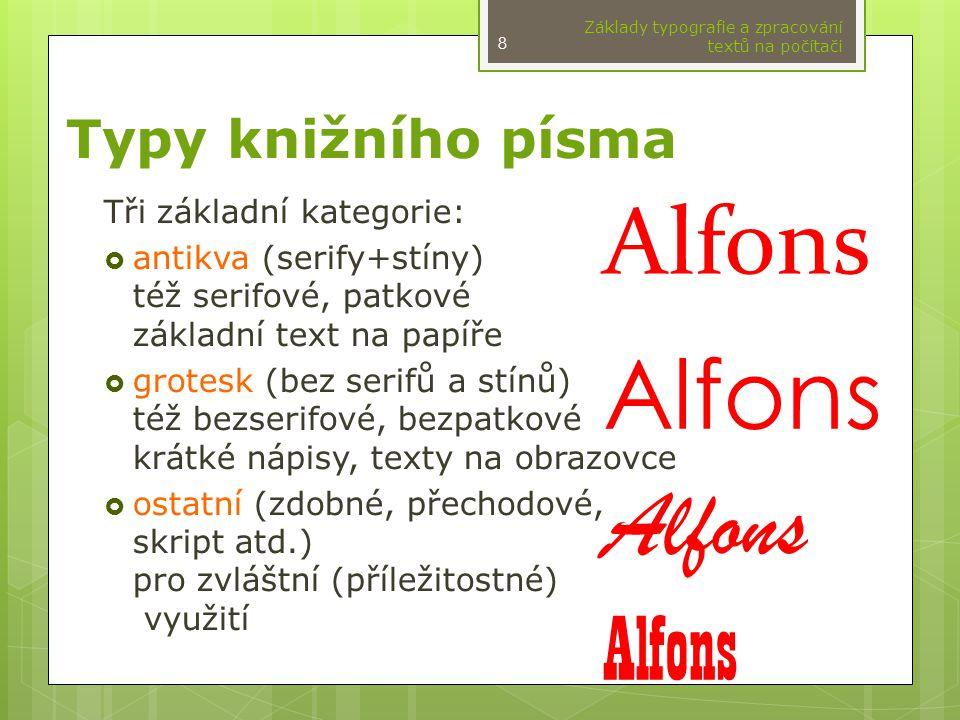 Alfons Alfons Alfons Typy knižního písma Tři základní kategorie: