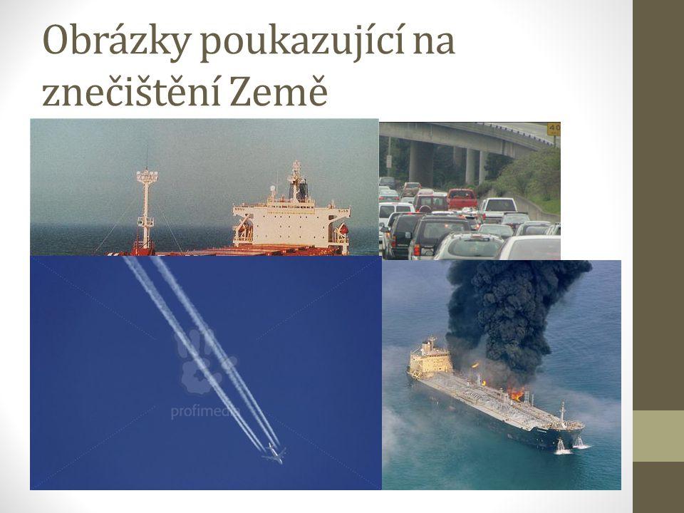 Obrázky poukazující na znečištění Země