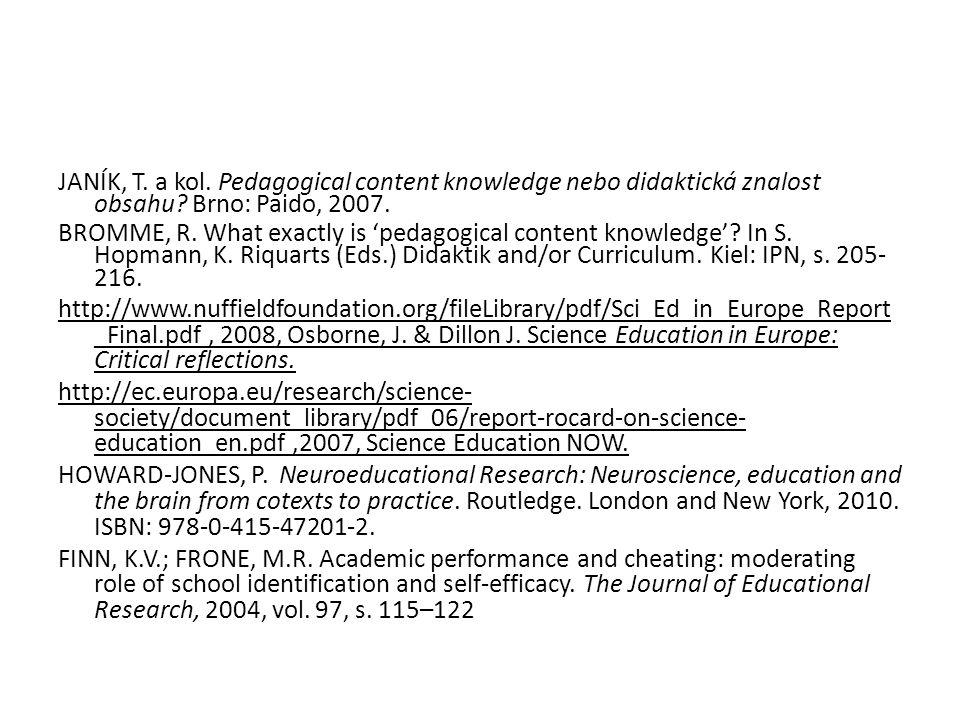 JANÍK, T. a kol. Pedagogical content knowledge nebo didaktická znalost obsahu Brno: Paido, 2007.