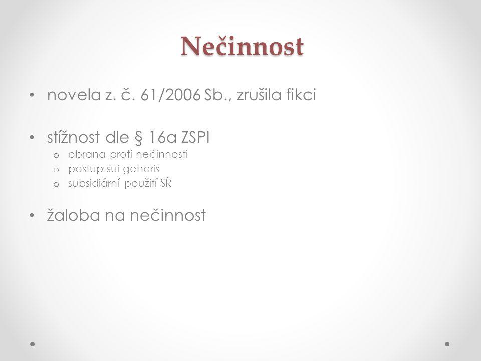 Nečinnost novela z. č. 61/2006 Sb., zrušila fikci
