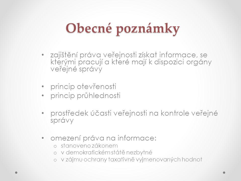 Obecné poznámky zajištění práva veřejnosti získat informace, se kterými pracují a které mají k dispozici orgány veřejné správy.