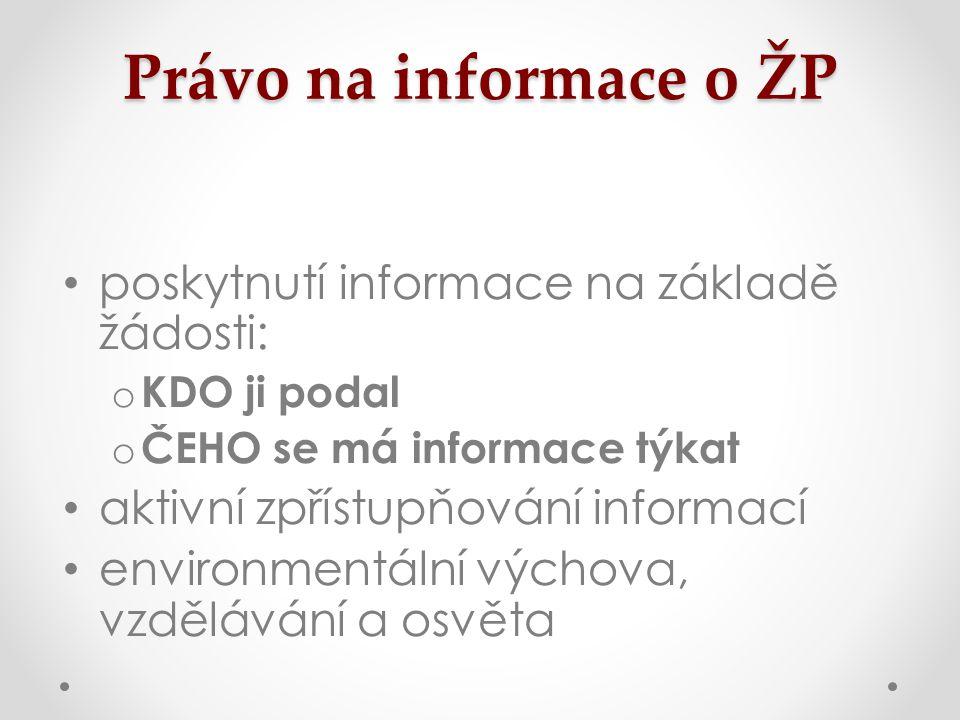 Právo na informace o ŽP poskytnutí informace na základě žádosti: