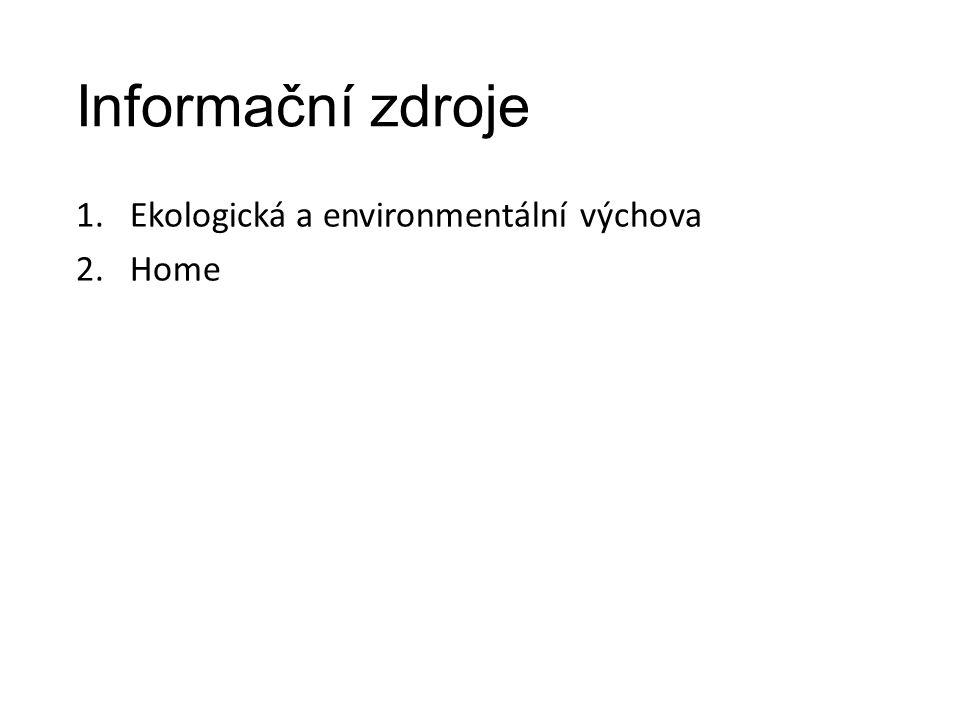 Informační zdroje Ekologická a environmentální výchova Home