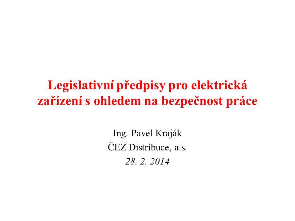 Ing. Pavel Kraják ČEZ Distribuce, a.s. 28. 2. 2014