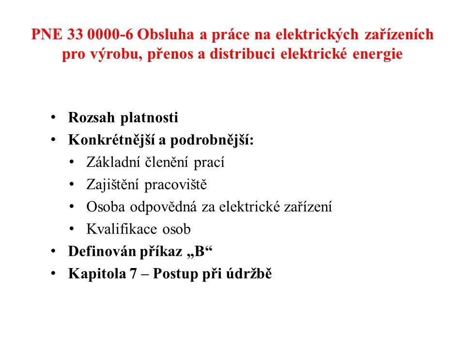 PNE 33 0000-6 Obsluha a práce na elektrických zařízeních pro výrobu, přenos a distribuci elektrické energie