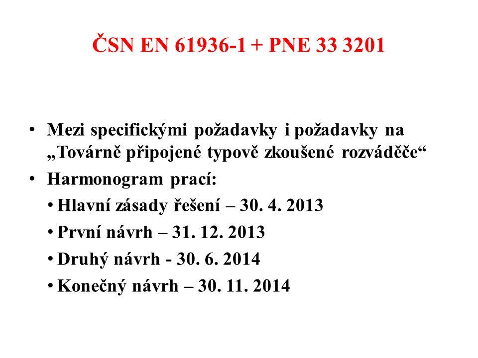 """ČSN EN 61936-1 + PNE 33 3201 Mezi specifickými požadavky i požadavky na """"Továrně připojené typově zkoušené rozváděče"""