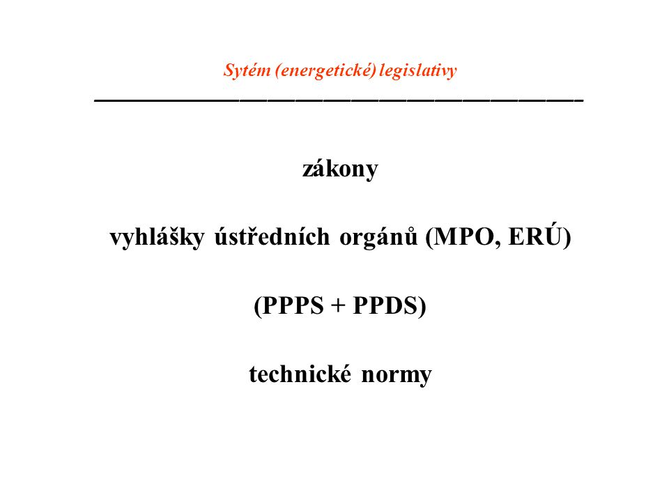 vyhlášky ústředních orgánů (MPO, ERÚ)