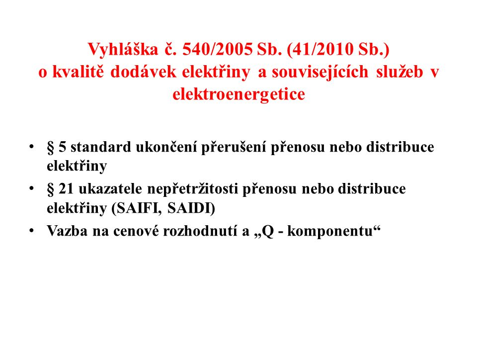 Vyhláška č. 540/2005 Sb. (41/2010 Sb.) o kvalitě dodávek elektřiny a souvisejících služeb v elektroenergetice