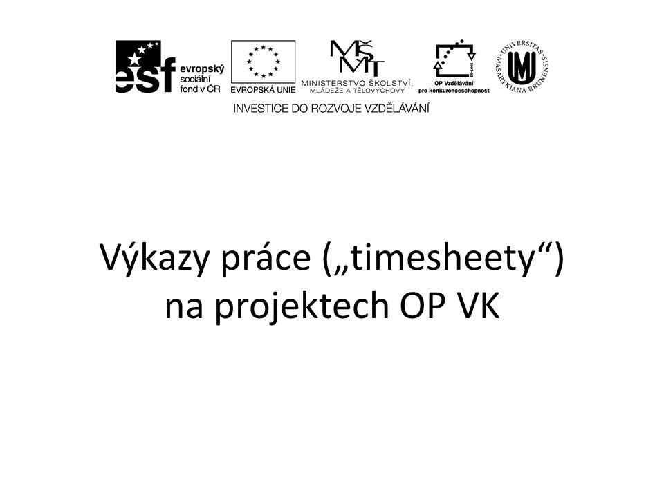 """Výkazy práce (""""timesheety ) na projektech OP VK"""