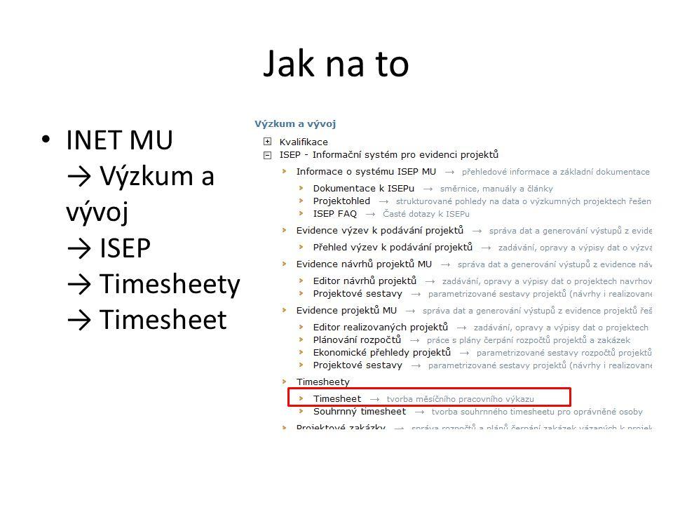 Jak na to INET MU → Výzkum a vývoj → ISEP → Timesheety → Timesheet