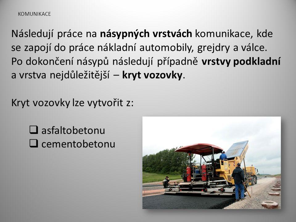 Kryt vozovky lze vytvořit z: asfaltobetonu cementobetonu