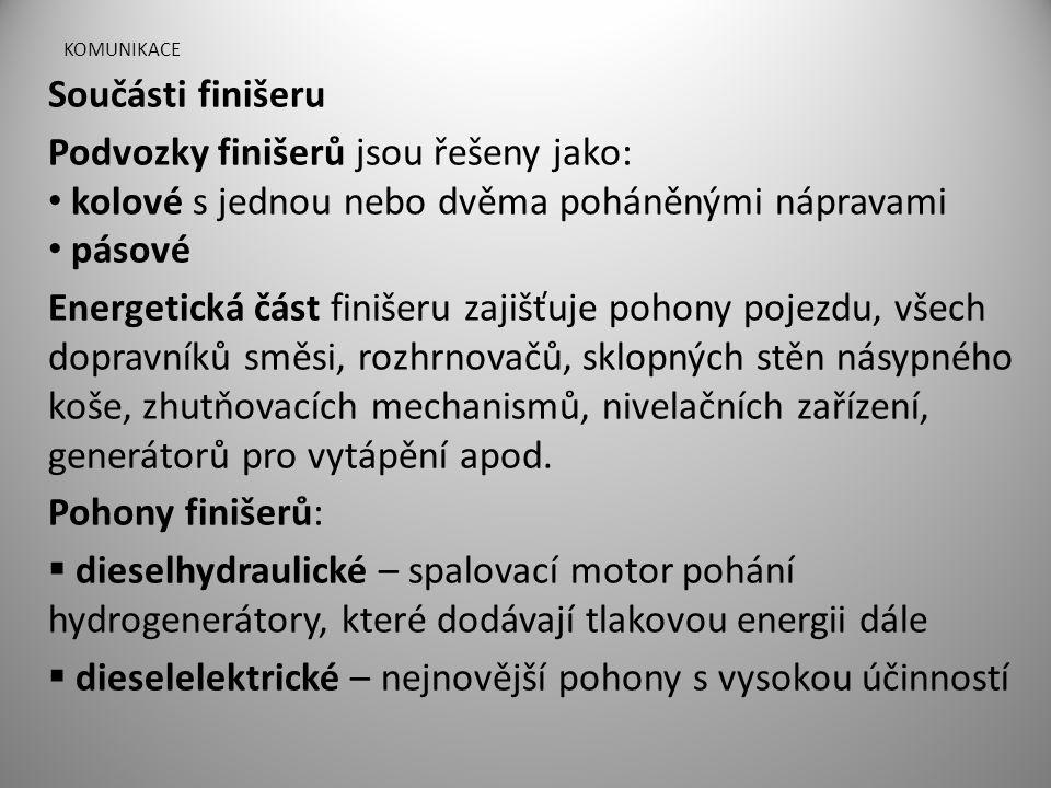 Podvozky finišerů jsou řešeny jako: