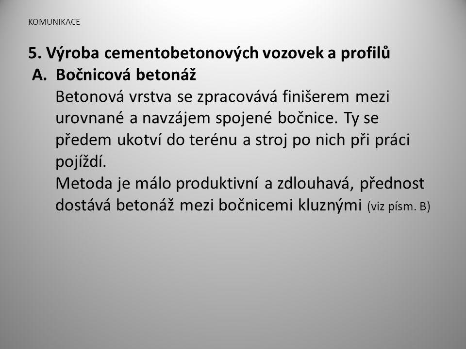 5. Výroba cementobetonových vozovek a profilů Bočnicová betonáž