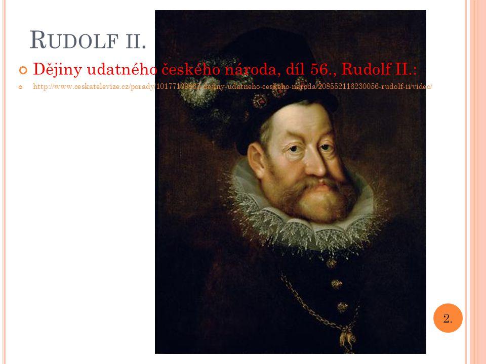 Rudolf ii. Dějiny udatného českého národa, díl 56., Rudolf II.: 2.