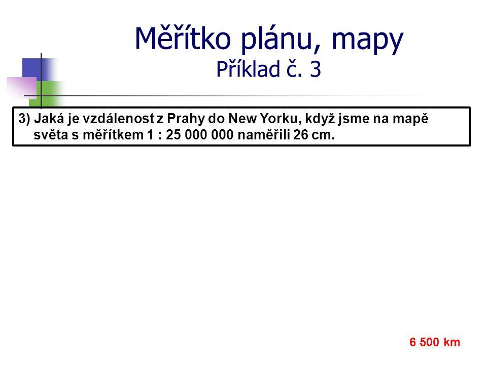 Měřítko plánu, mapy Příklad č. 3