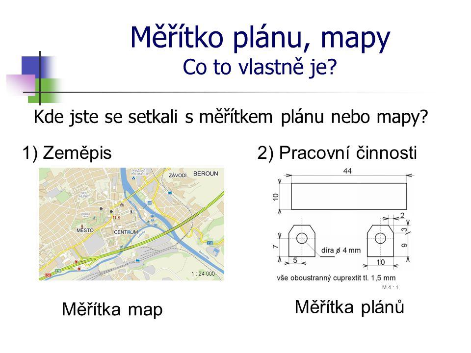 Měřítko plánu, mapy Co to vlastně je