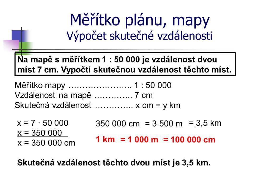 Měřítko plánu, mapy Výpočet skutečné vzdálenosti