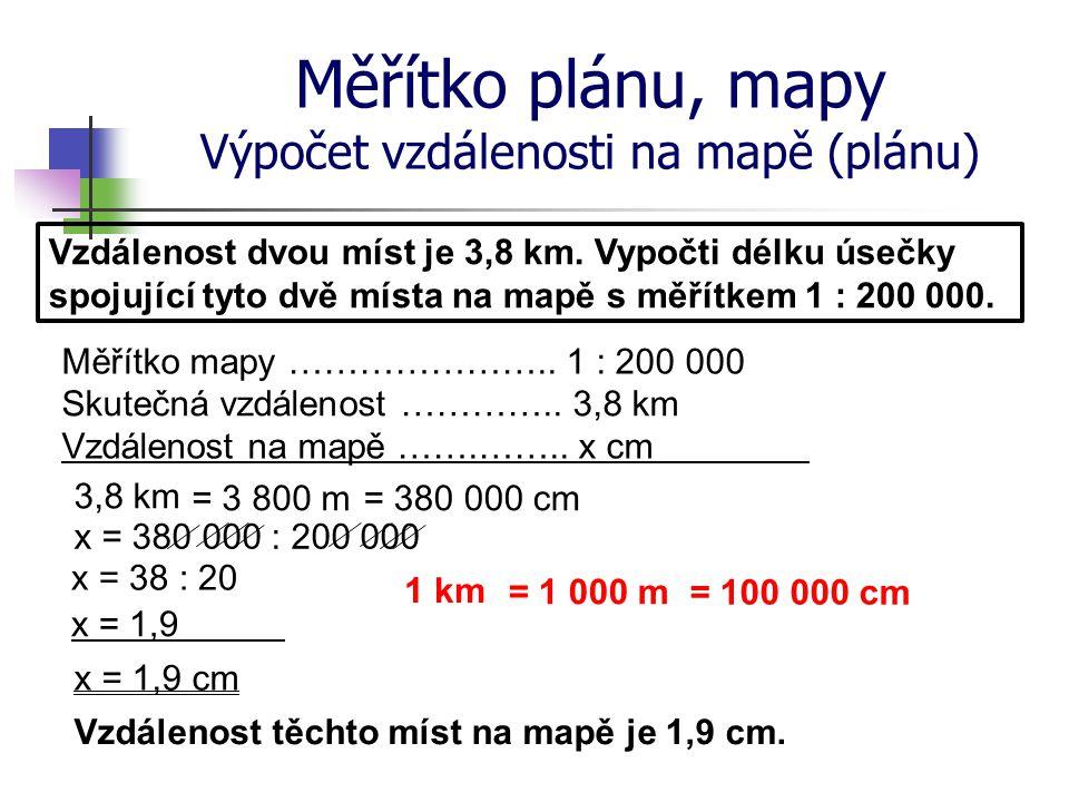 Měřítko plánu, mapy Výpočet vzdálenosti na mapě (plánu)