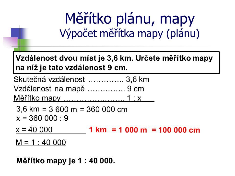Měřítko plánu, mapy Výpočet měřítka mapy (plánu)