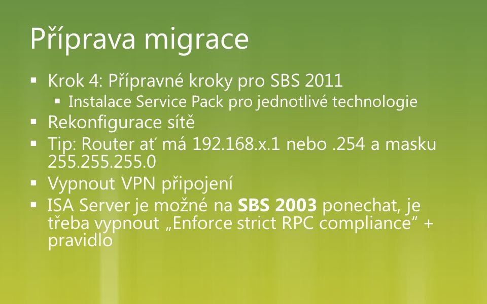 Příprava migrace Krok 4: Přípravné kroky pro SBS 2011