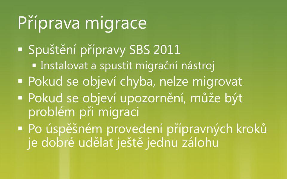 Příprava migrace Spuštění přípravy SBS 2011