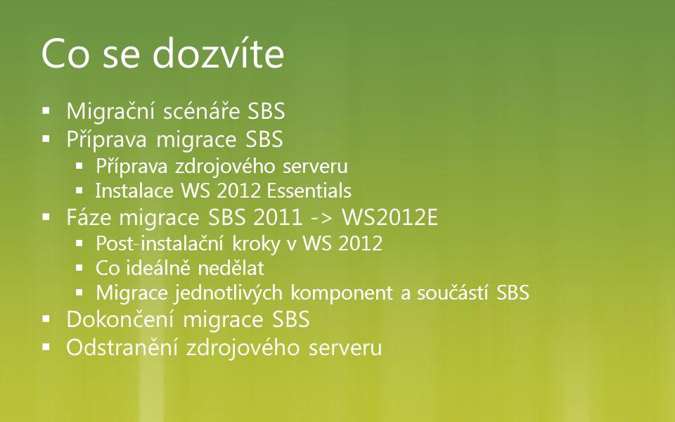Co se dozvíte Migrační scénáře SBS Příprava migrace SBS