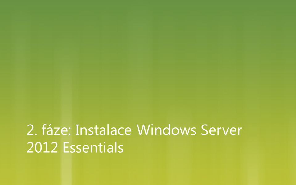 2. fáze: Instalace Windows Server 2012 Essentials
