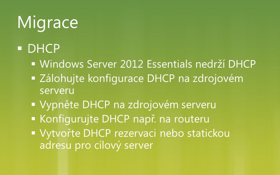Migrace DHCP Windows Server 2012 Essentials nedrží DHCP