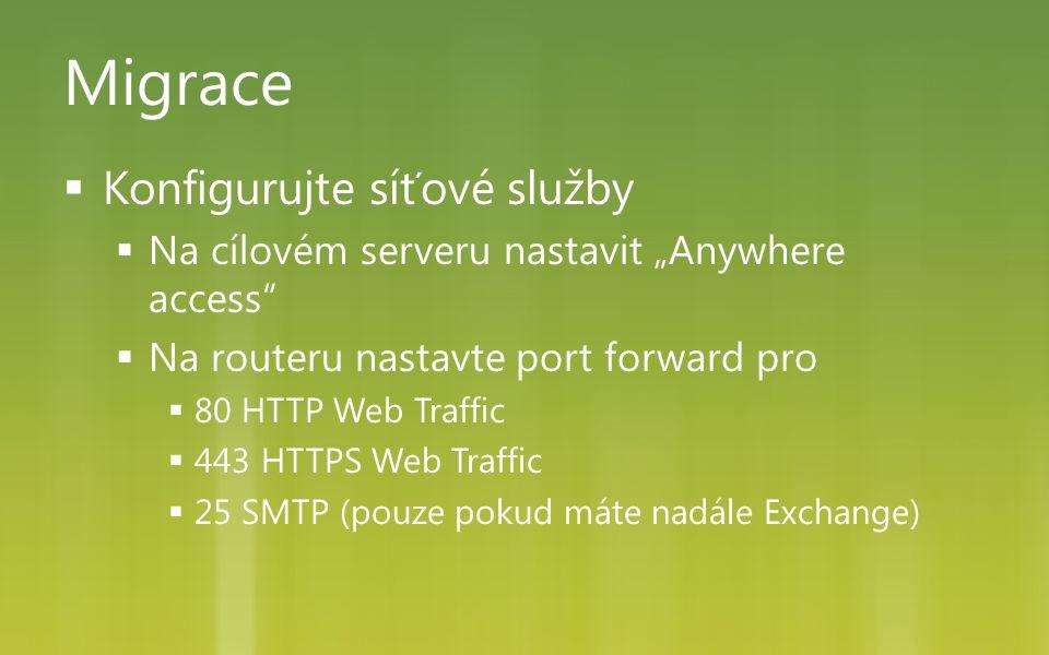 Migrace Konfigurujte síťové služby
