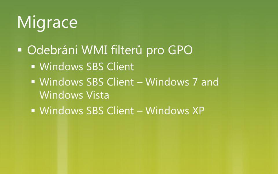 Migrace Odebrání WMI filterů pro GPO Windows SBS Client