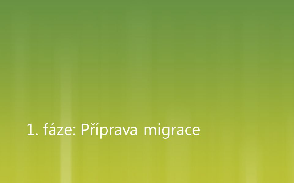 1. fáze: Příprava migrace
