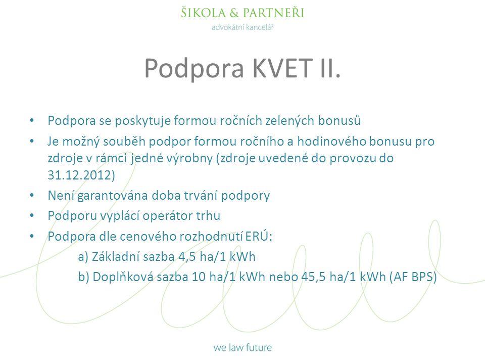Podpora KVET II. Podpora se poskytuje formou ročních zelených bonusů