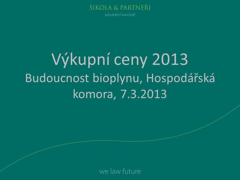 Výkupní ceny 2013 Budoucnost bioplynu, Hospodářská komora, 7.3.2013