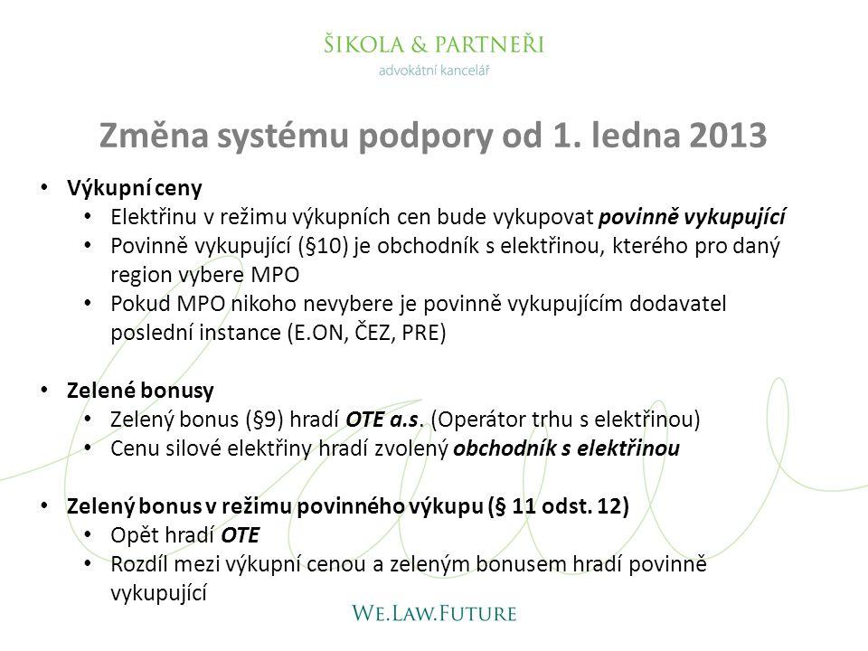 Změna systému podpory od 1. ledna 2013