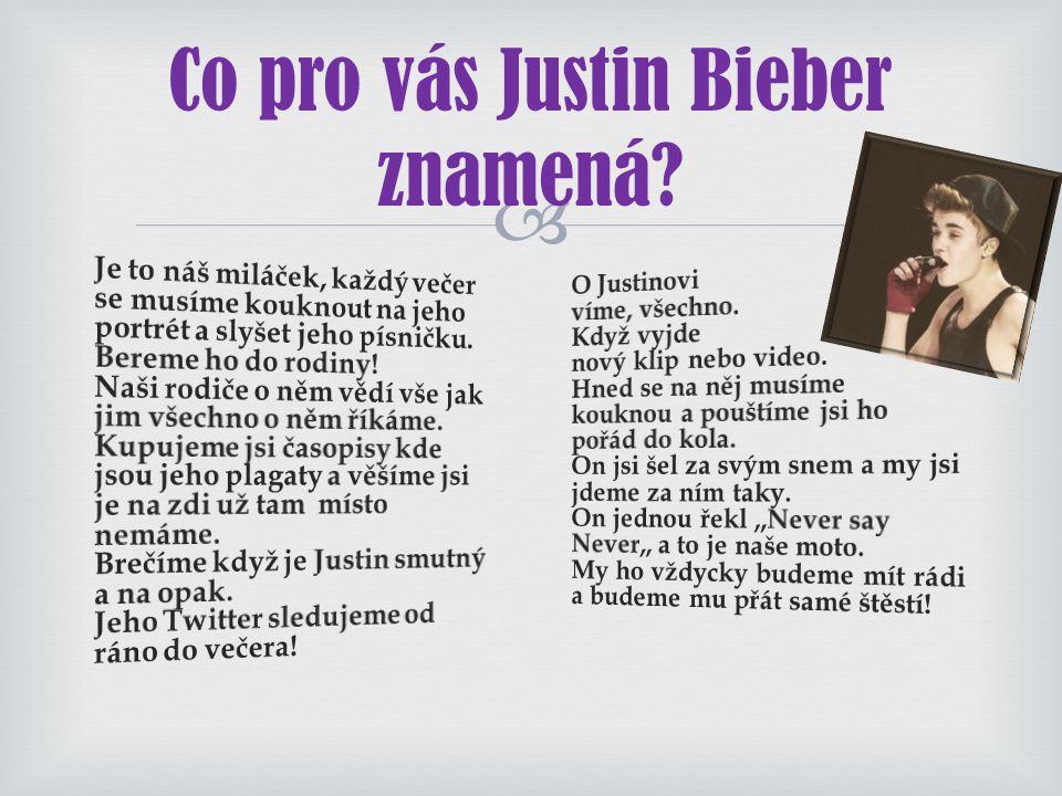 Co pro vás Justin Bieber znamená
