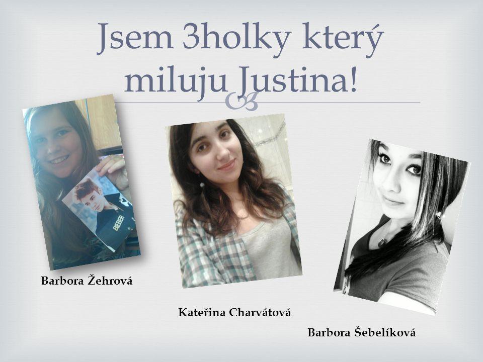 Jsem 3holky který miluju Justina!