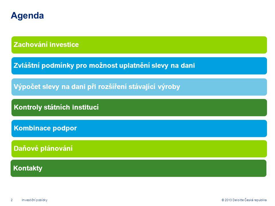 Agenda Zachování investice