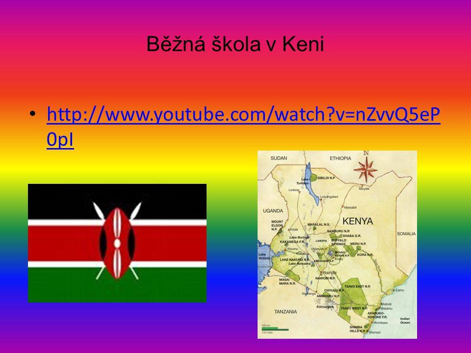 Běžná škola v Keni http://www.youtube.com/watch v=nZvvQ5eP0pI
