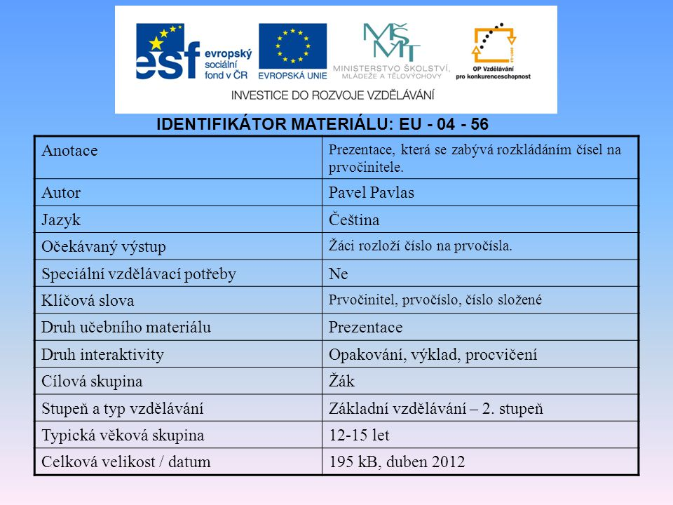IDENTIFIKÁTOR MATERIÁLU: EU - 04 - 56