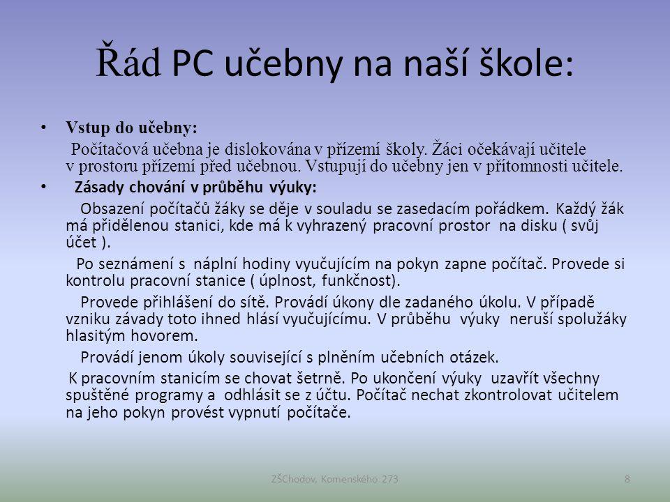 Řád PC učebny na naší škole: