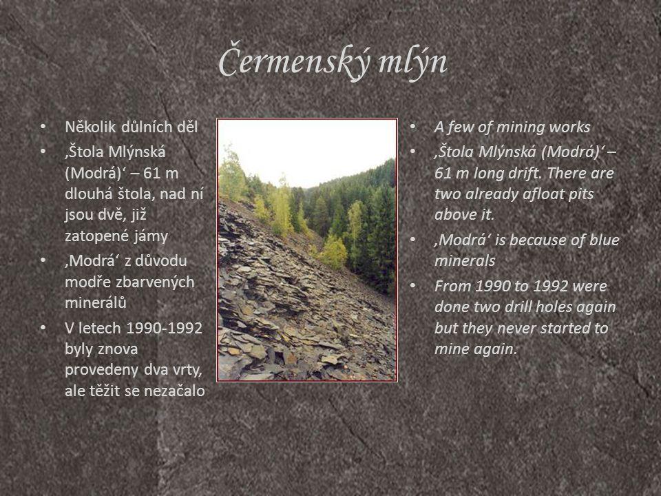 Čermenský mlýn Několik důlních děl