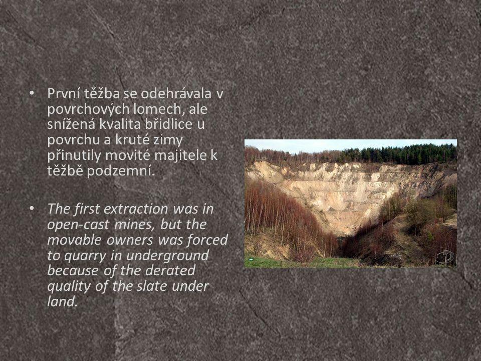První těžba se odehrávala v povrchových lomech, ale snížená kvalita břidlice u povrchu a kruté zimy přinutily movité majitele k těžbě podzemní.