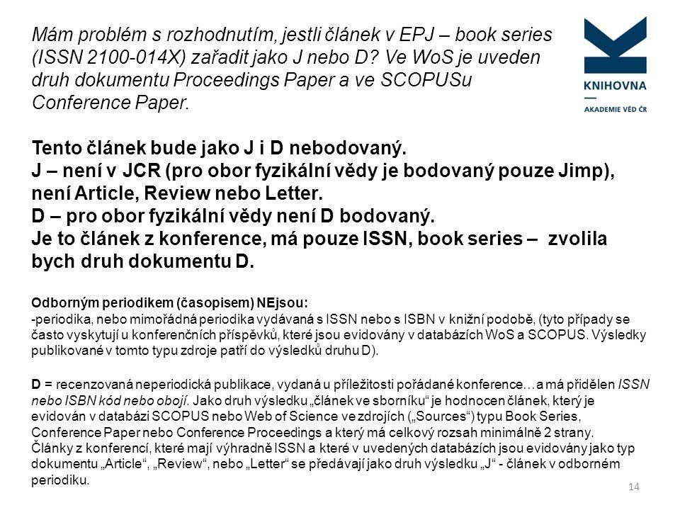 Mám problém s rozhodnutím, jestli článek v EPJ – book series