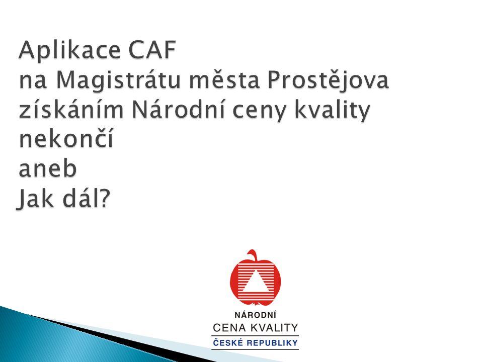 Aplikace CAF na Magistrátu města Prostějova získáním Národní ceny kvality nekončí aneb Jak dál