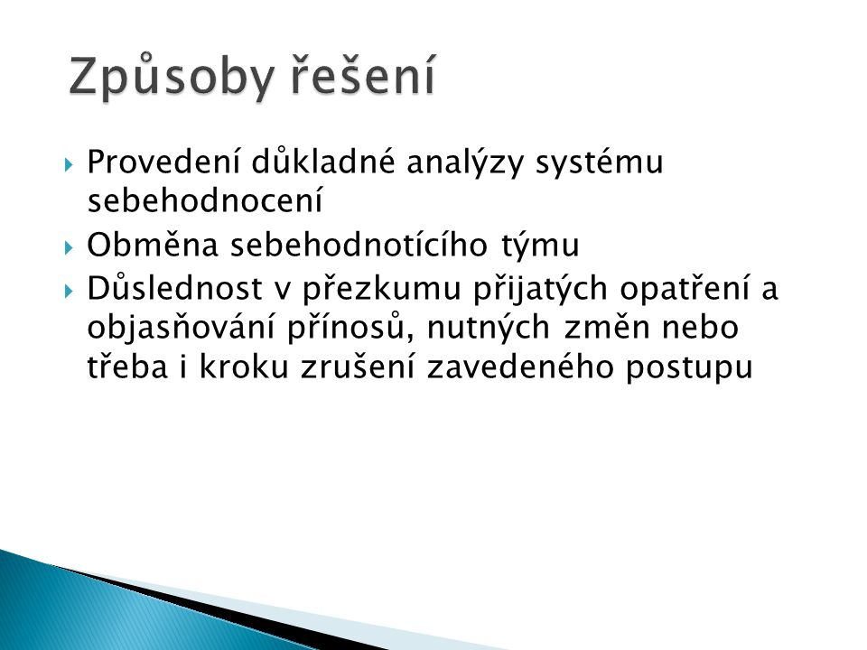 Způsoby řešení Provedení důkladné analýzy systému sebehodnocení